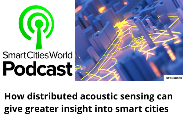 Podcast: How distributed acoustic sensing can give greater insight into your smart city, with Fotech
